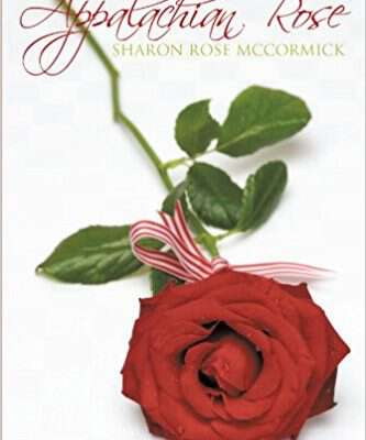 appalachian rose by sharon rose mccormick