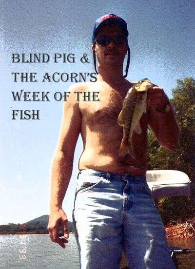 Blind Pig & The Acorn's Week Of The Fish