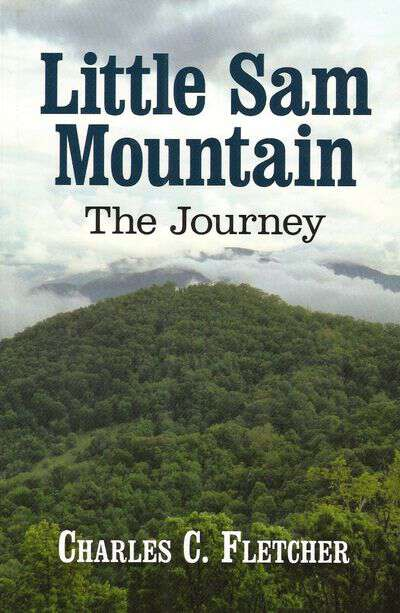 Charles Fletcher Little Sam Mountain The Journey