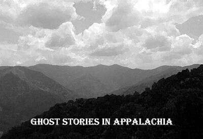 Why there are so many ghost stories in appalachia