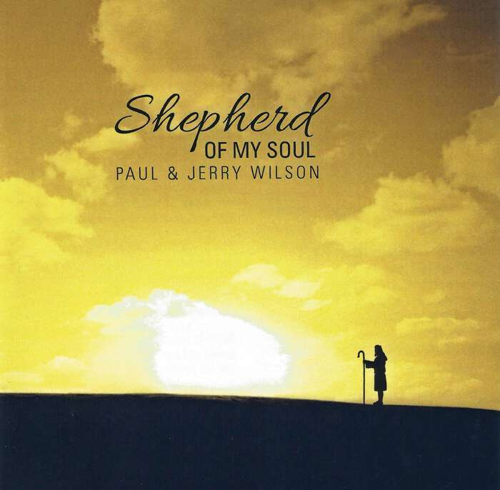 Shepherd of My Soul by Jerry and Paul Wilson